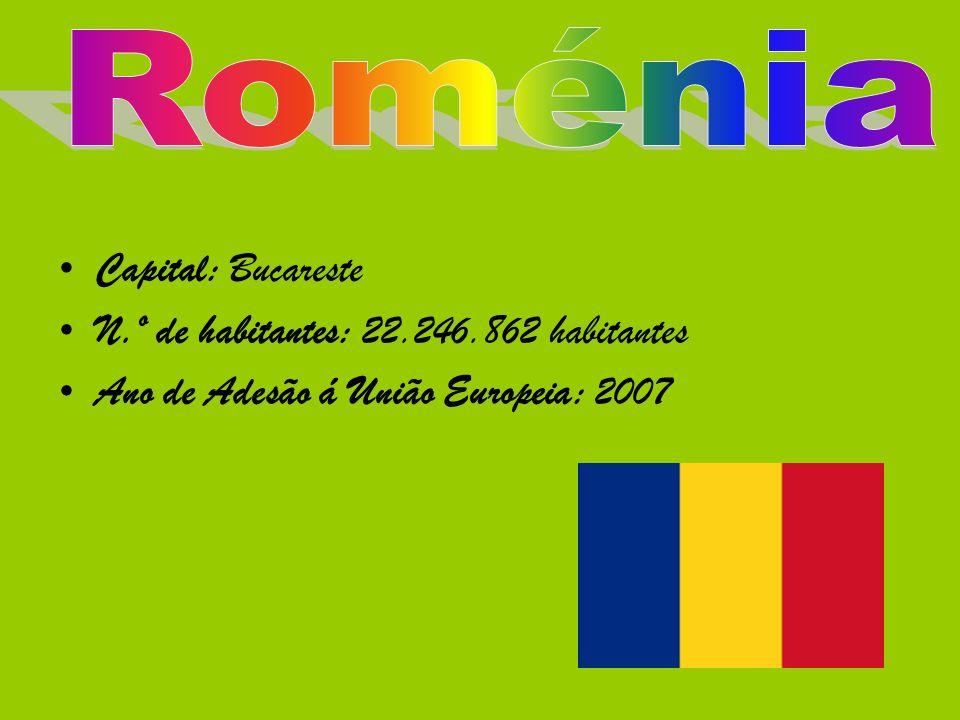 Roménia Capital: Bucareste N.º de habitantes: 22.246.862 habitantes