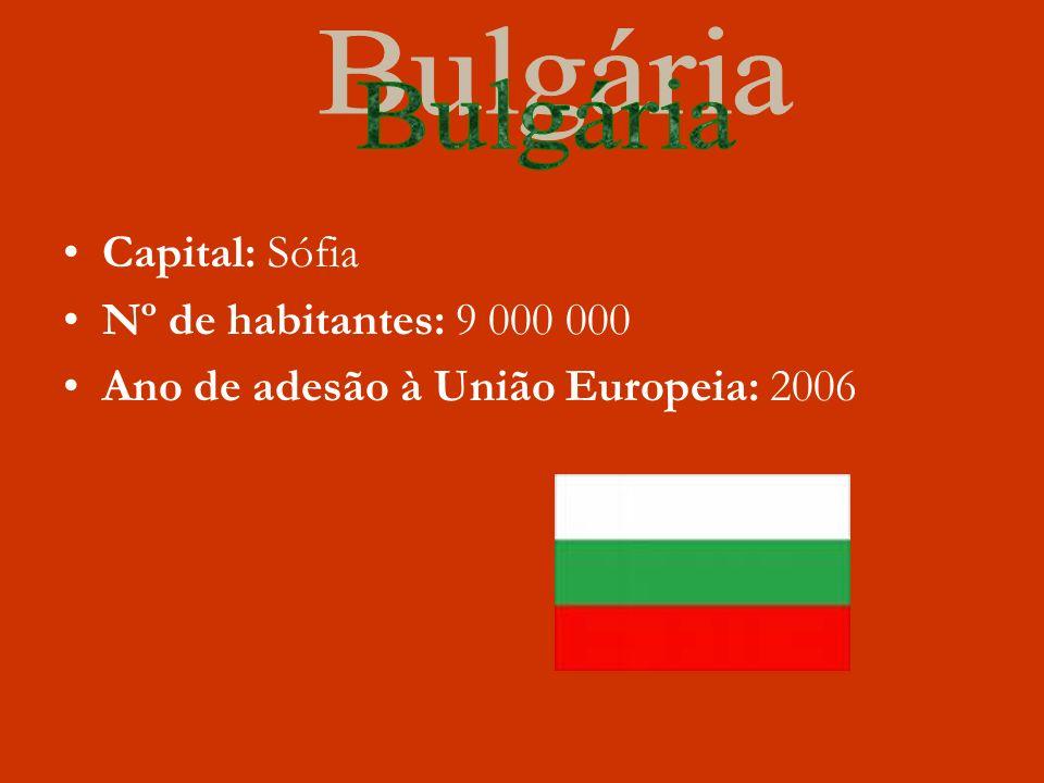 Bulgária Capital: Sófia Nº de habitantes: 9 000 000