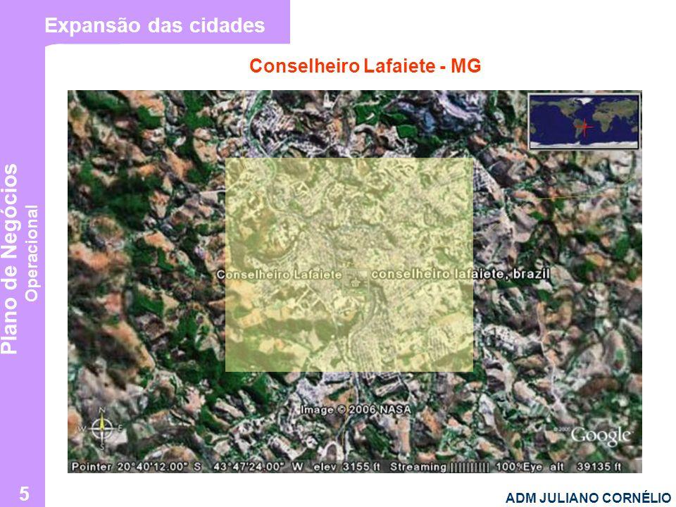 Expansão das cidades Conselheiro Lafaiete - MG ADM JULIANO CORNÉLIO
