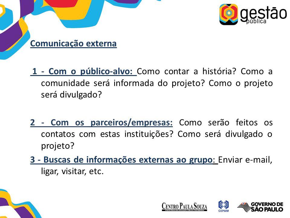 Comunicação externa 1 - Com o público-alvo: Como contar a história