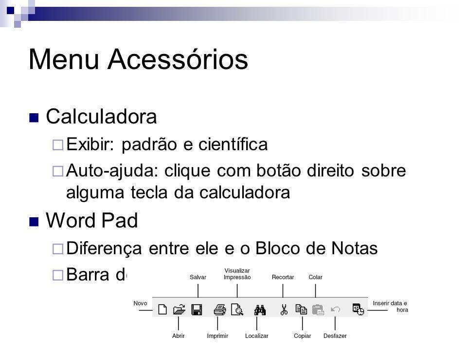 Menu Acessórios Calculadora Word Pad Exibir: padrão e científica