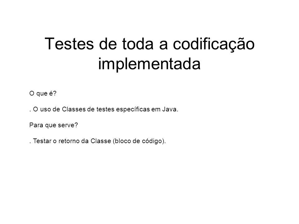 Testes de toda a codificação implementada