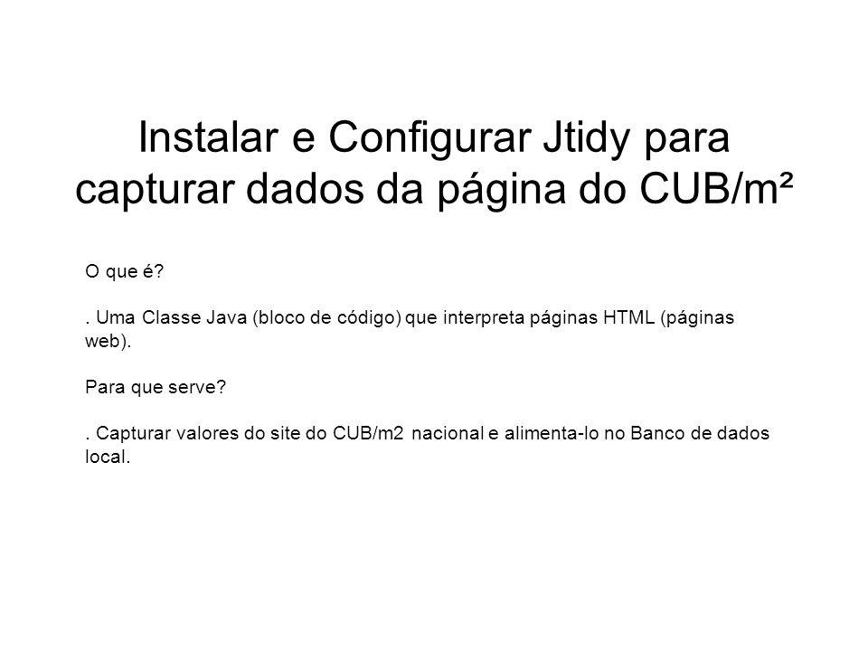 Instalar e Configurar Jtidy para capturar dados da página do CUB/m²