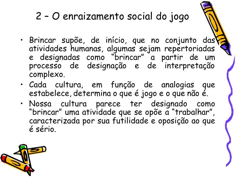 2 – O enraizamento social do jogo