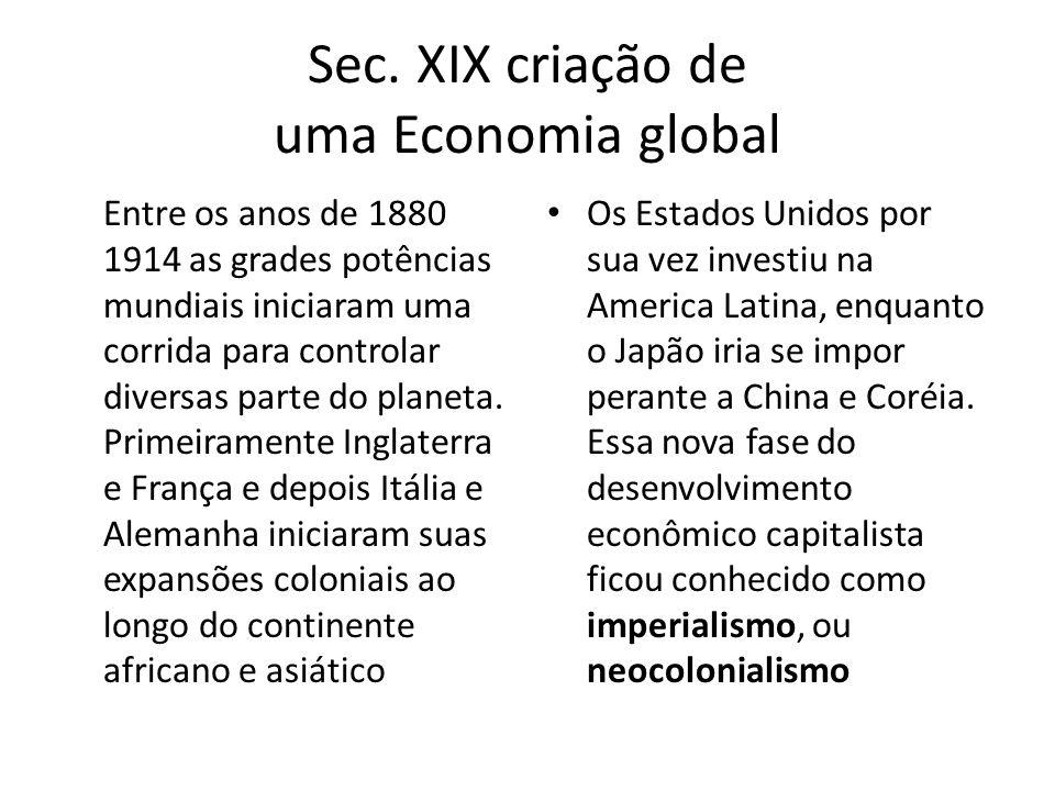 Sec. XIX criação de uma Economia global