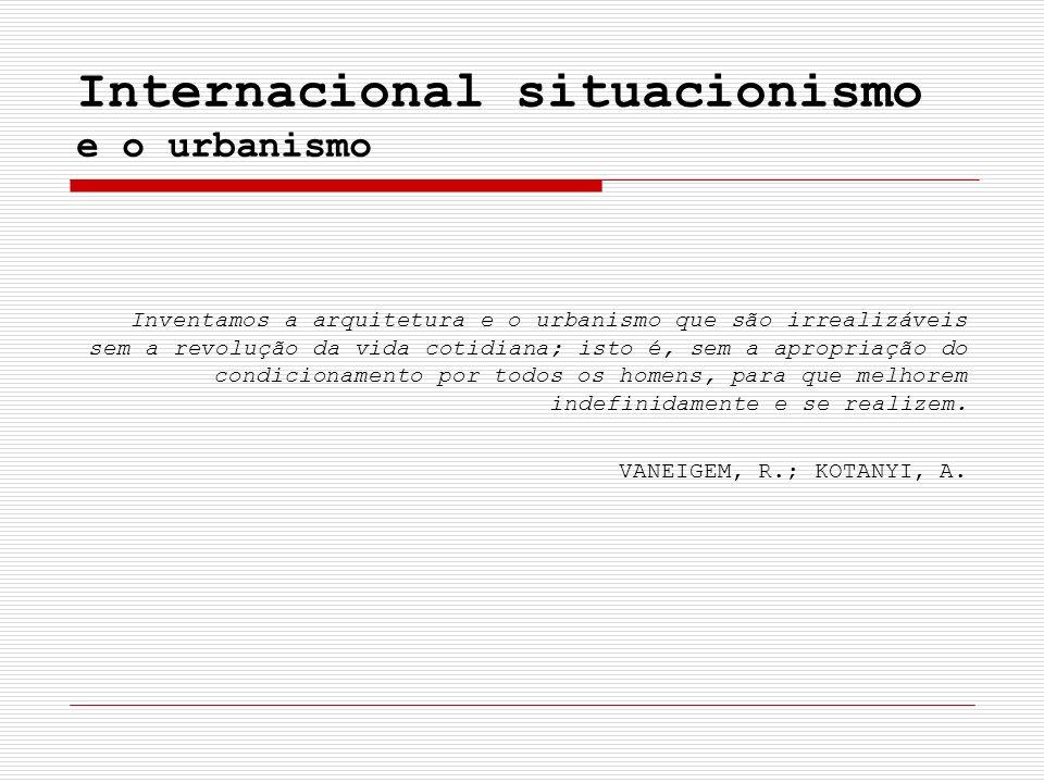 Internacional situacionismo e o urbanismo