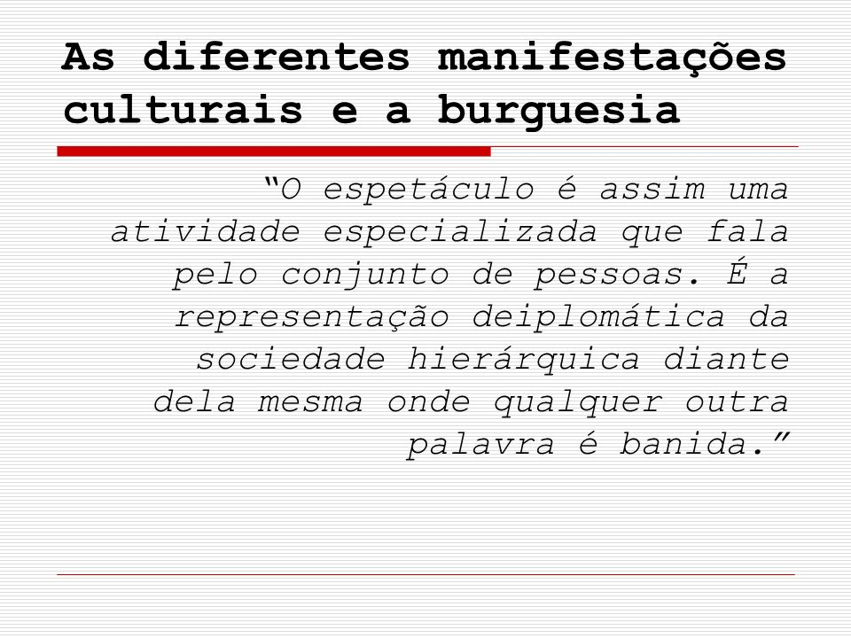 As diferentes manifestações culturais e a burguesia