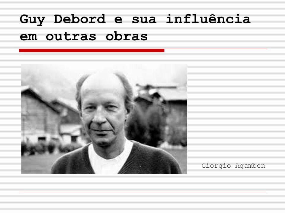 Guy Debord e sua influência em outras obras