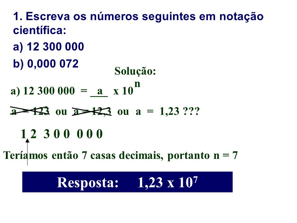 1. Escreva os números seguintes em notação científica: