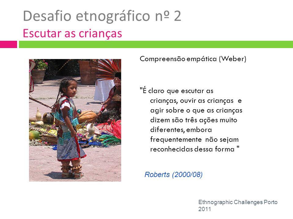 Desafio etnográfico nº 2 Escutar as crianças