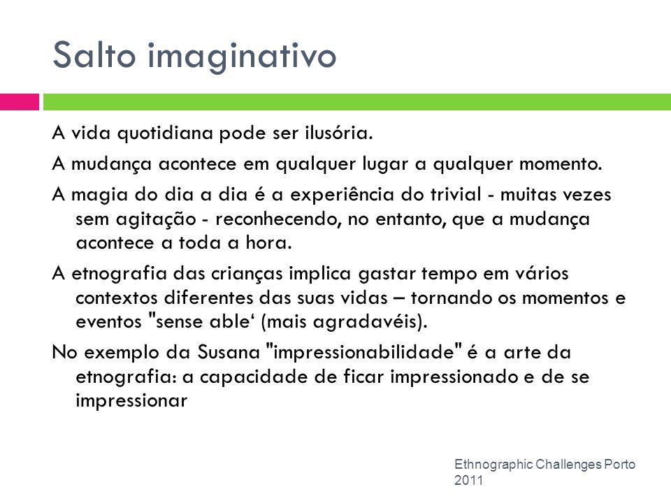 Salto imaginativo A vida quotidiana pode ser ilusória.