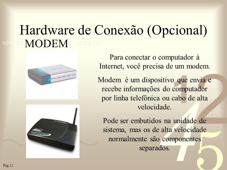 Hardware de Conexão (Opcional)