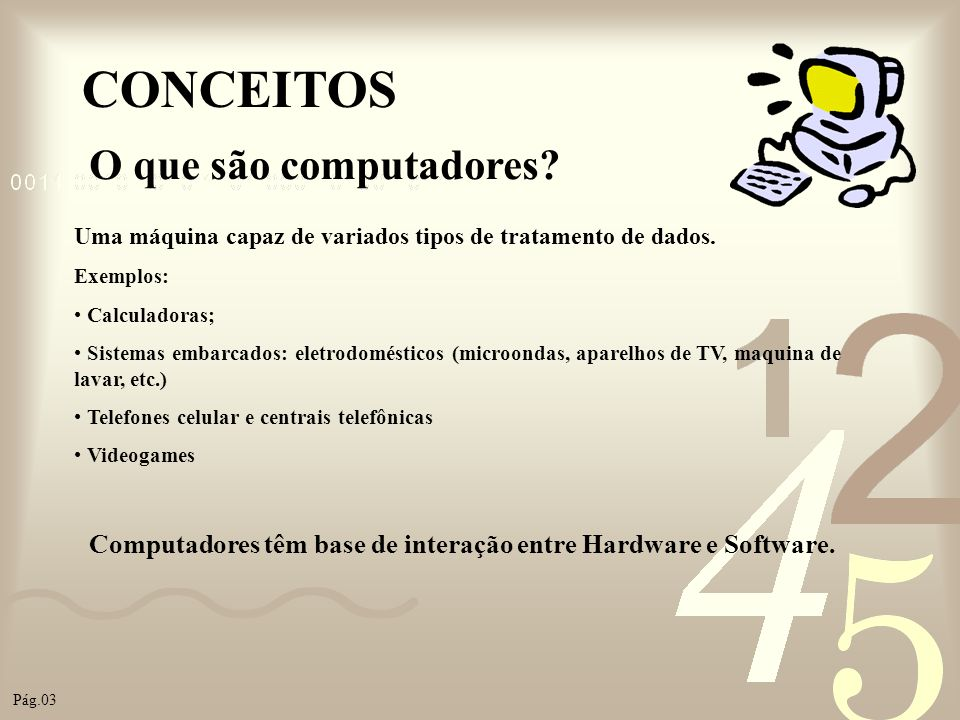 CONCEITOS O que são computadores