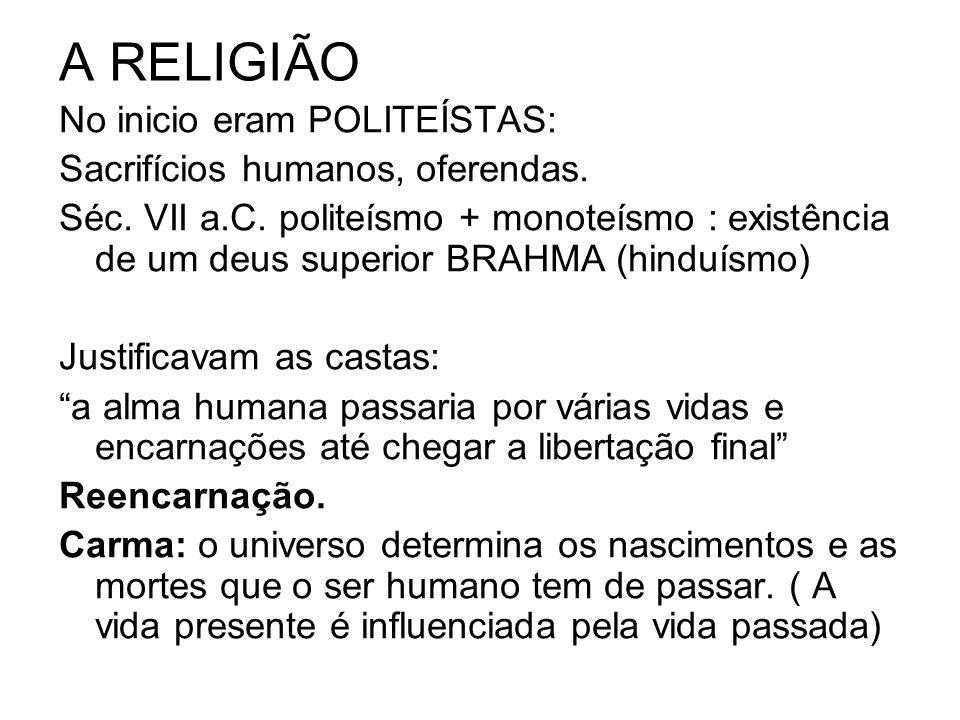 A RELIGIÃO No inicio eram POLITEÍSTAS: Sacrifícios humanos, oferendas.