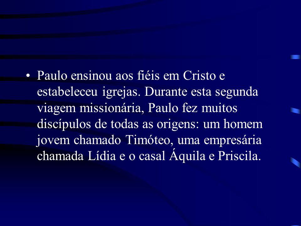 Paulo ensinou aos fiéis em Cristo e estabeleceu igrejas