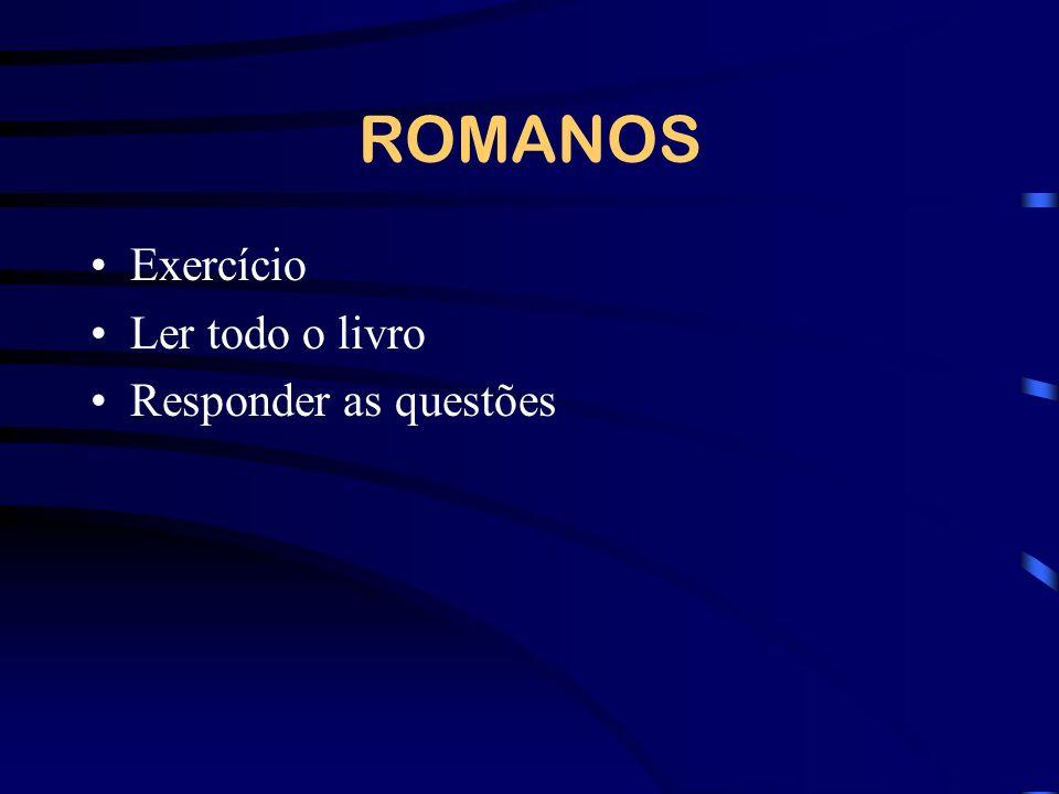ROMANOS Exercício Ler todo o livro Responder as questões