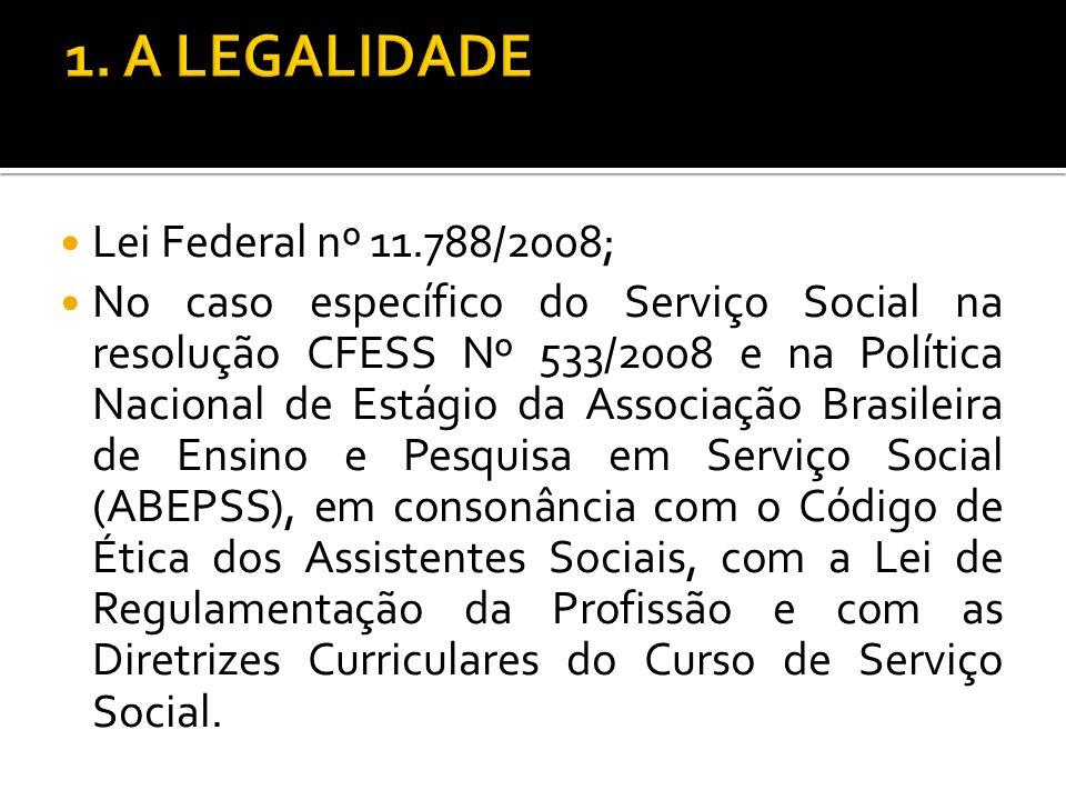 1. A LEGALIDADE Lei Federal nº 11.788/2008;