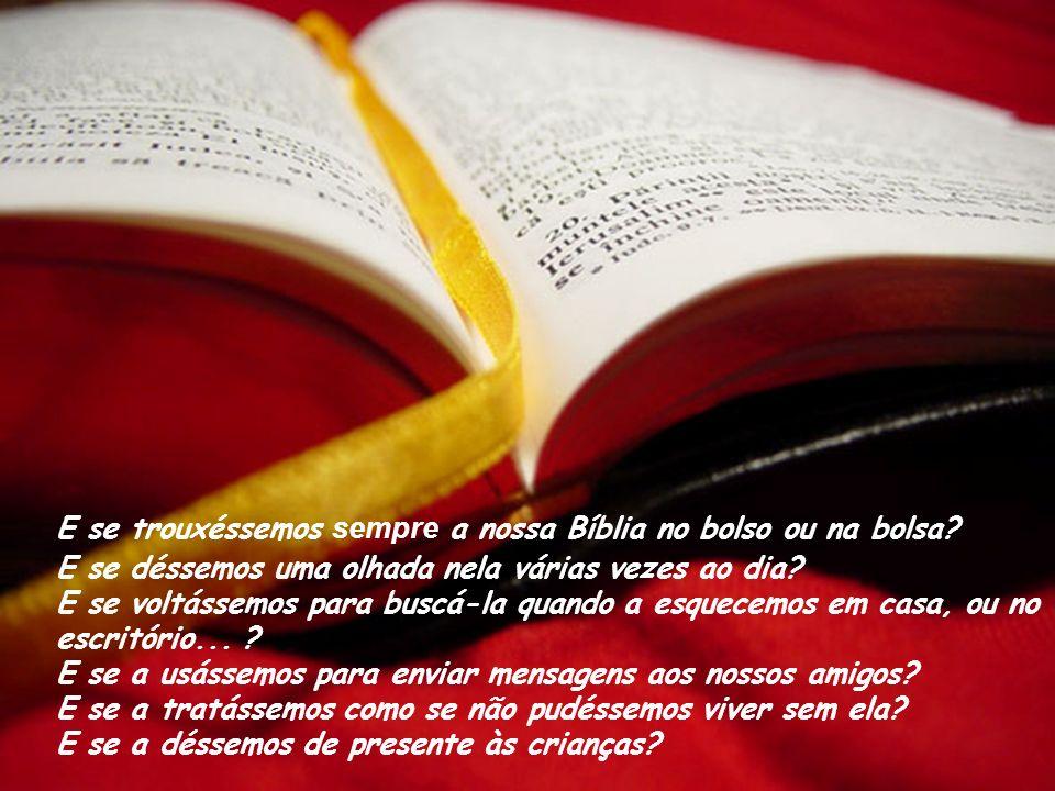 E se trouxéssemos sempre a nossa Bíblia no bolso ou na bolsa