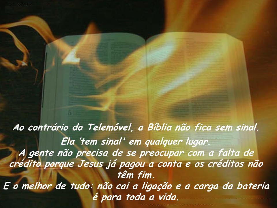 Ao contrário do Telemóvel, a Bíblia não fica sem sinal.