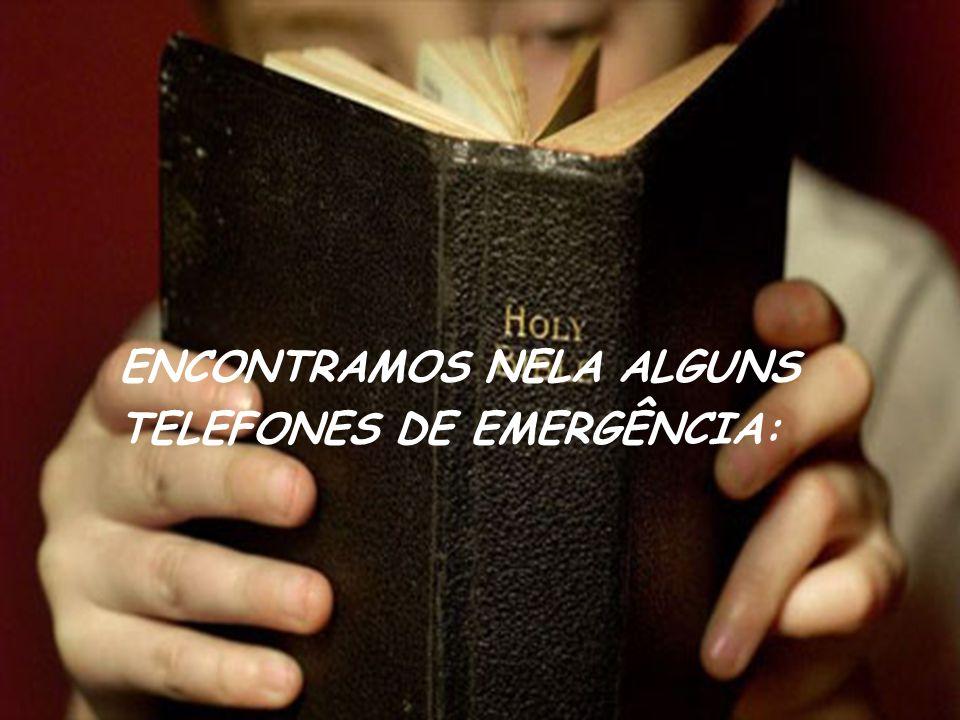 ENCONTRAMOS NELA ALGUNS TELEFONES DE EMERGÊNCIA: