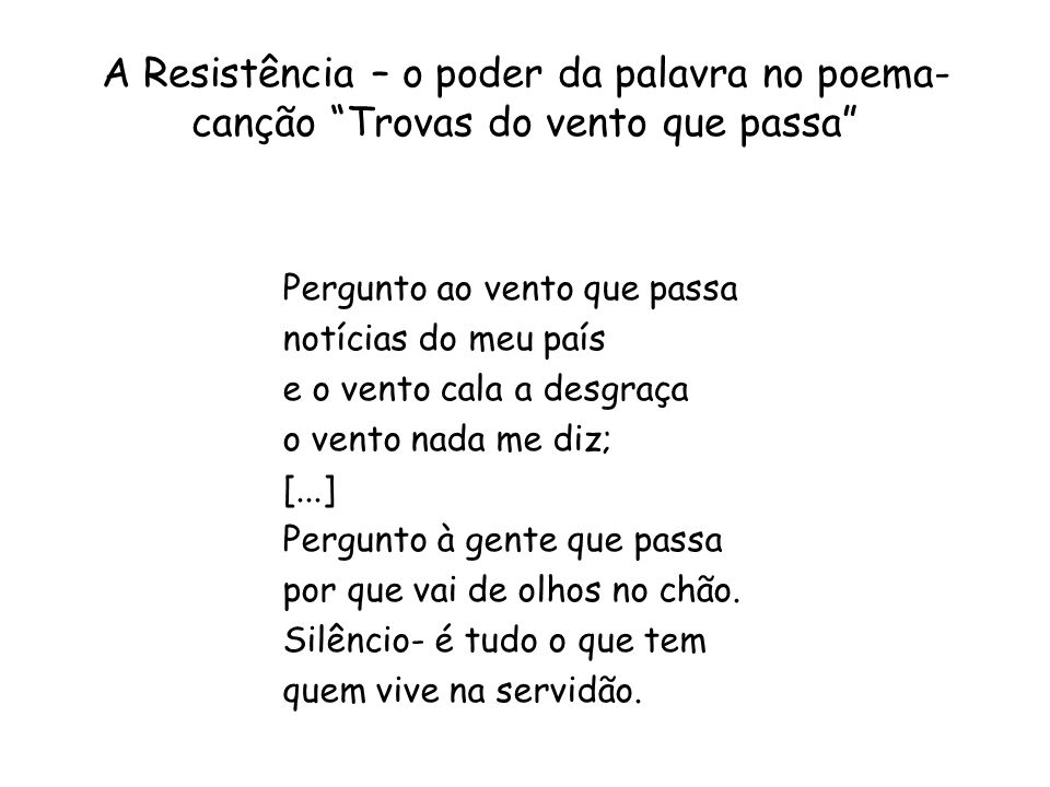 A Resistência – o poder da palavra no poema-canção Trovas do vento que passa
