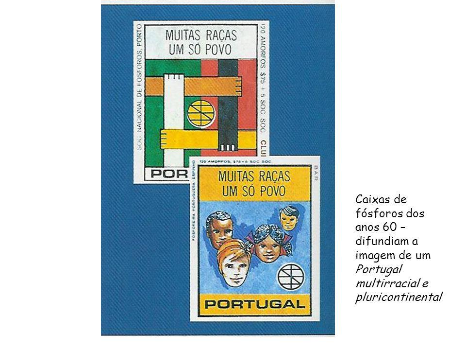 Caixas de fósforos dos anos 60 – difundiam a imagem de um Portugal multirracial e pluricontinental