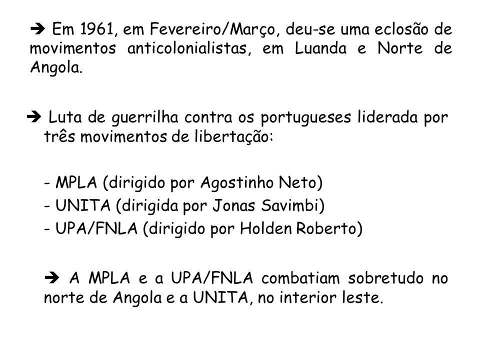  Em 1961, em Fevereiro/Março, deu-se uma eclosão de movimentos anticolonialistas, em Luanda e Norte de Angola.