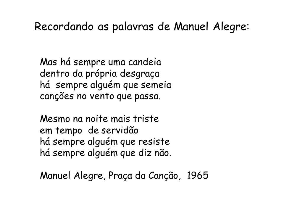 Recordando as palavras de Manuel Alegre: