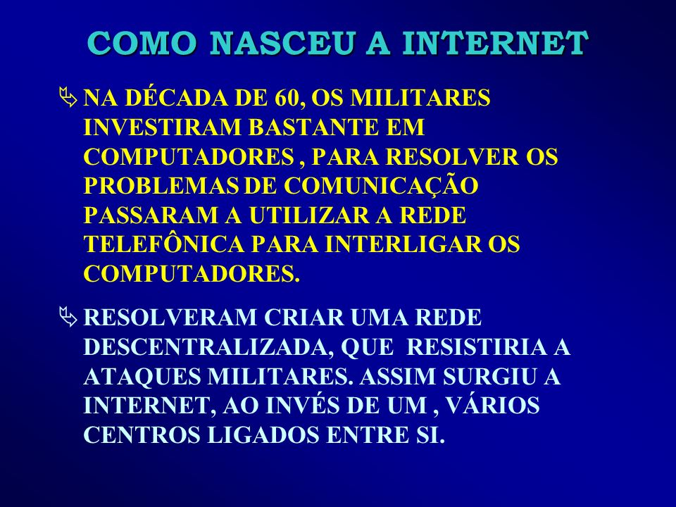 COMO NASCEU A INTERNET