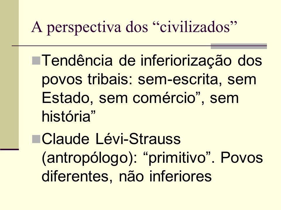 A perspectiva dos civilizados