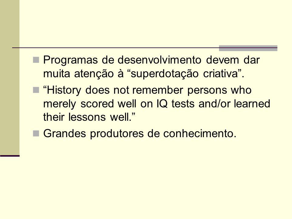 Programas de desenvolvimento devem dar muita atenção à superdotação criativa .