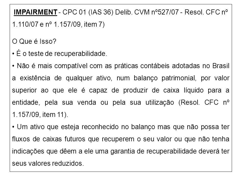 IMPAIRMENT - CPC 01 (IAS 36) Delib. CVM nº527/07 - Resol. CFC nº
