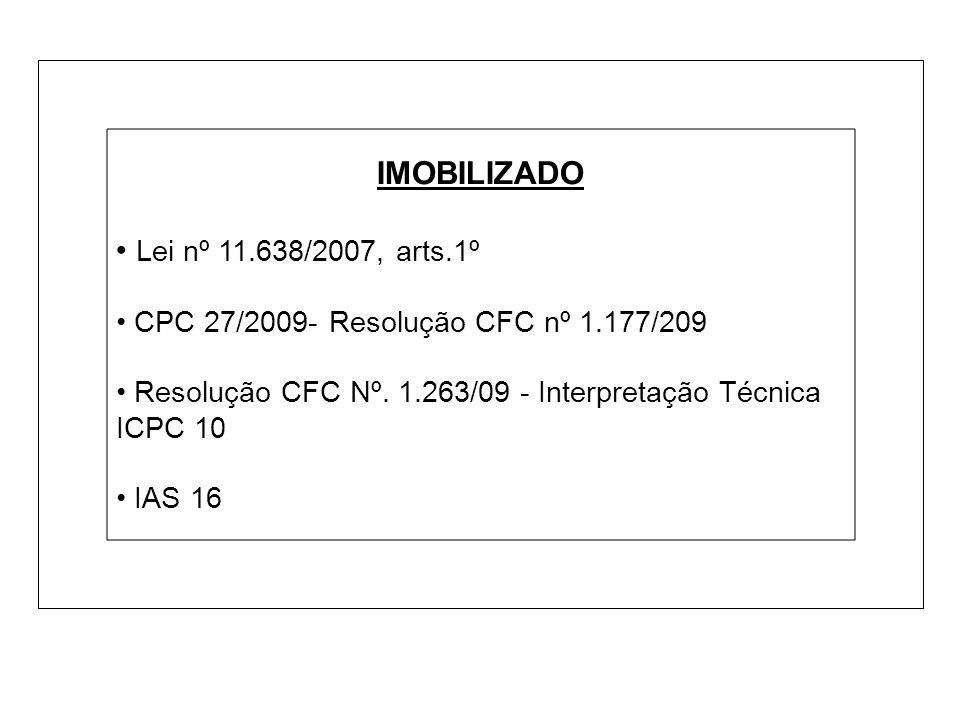 IMOBILIZADO • Lei nº 11.638/2007, arts.1º