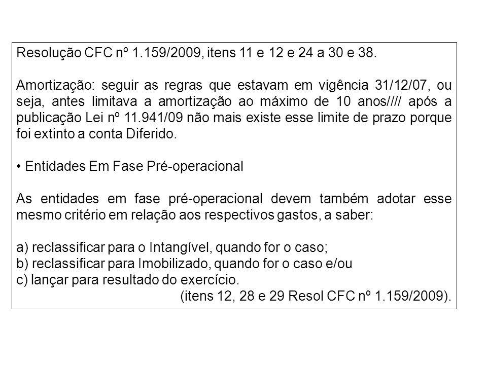 Resolução CFC nº 1.159/2009, itens 11 e 12 e 24 a 30 e 38.