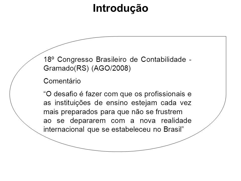 Introdução18º Congresso Brasileiro de Contabilidade - Gramado(RS) (AGO/2008) Comentário.