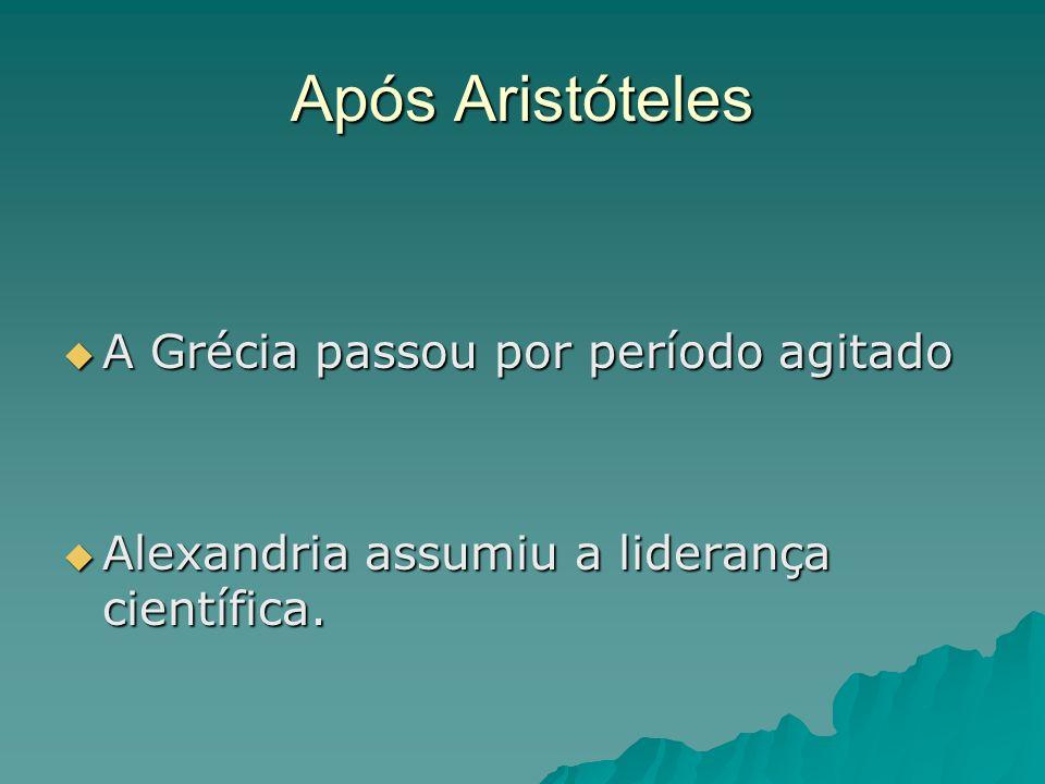 Após Aristóteles A Grécia passou por período agitado