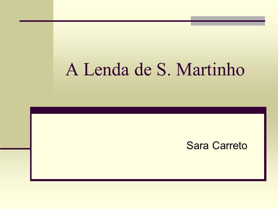 A Lenda de S. Martinho Sara Carreto