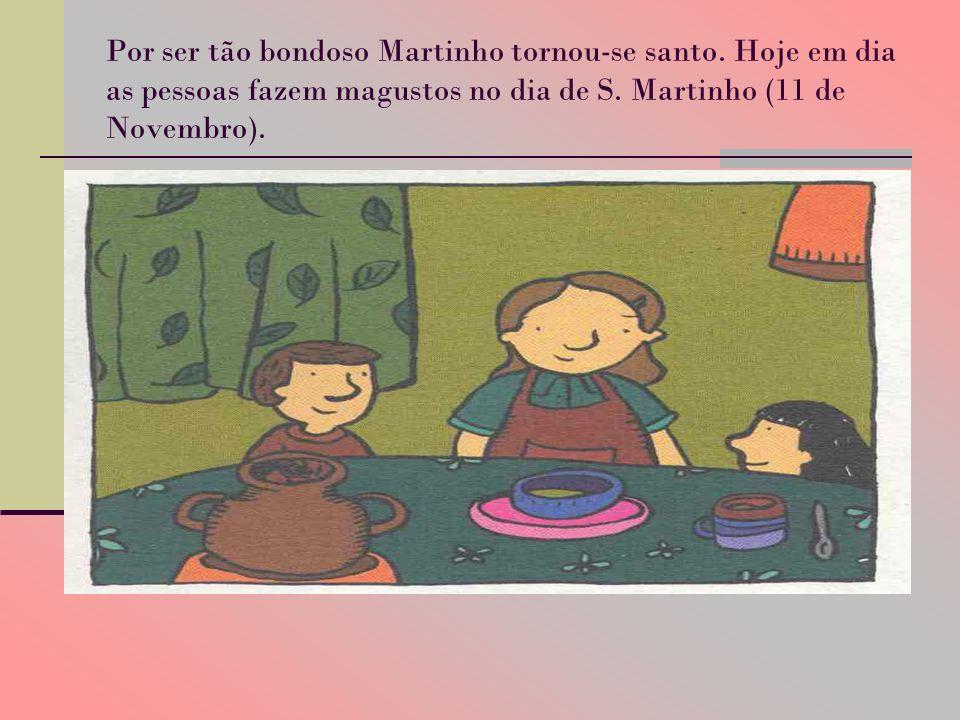 Por ser tão bondoso Martinho tornou-se santo