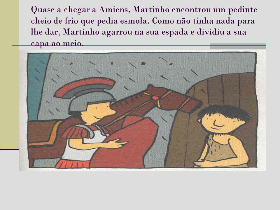 Quase a chegar a Amiens, Martinho encontrou um pedinte cheio de frio que pedia esmola.