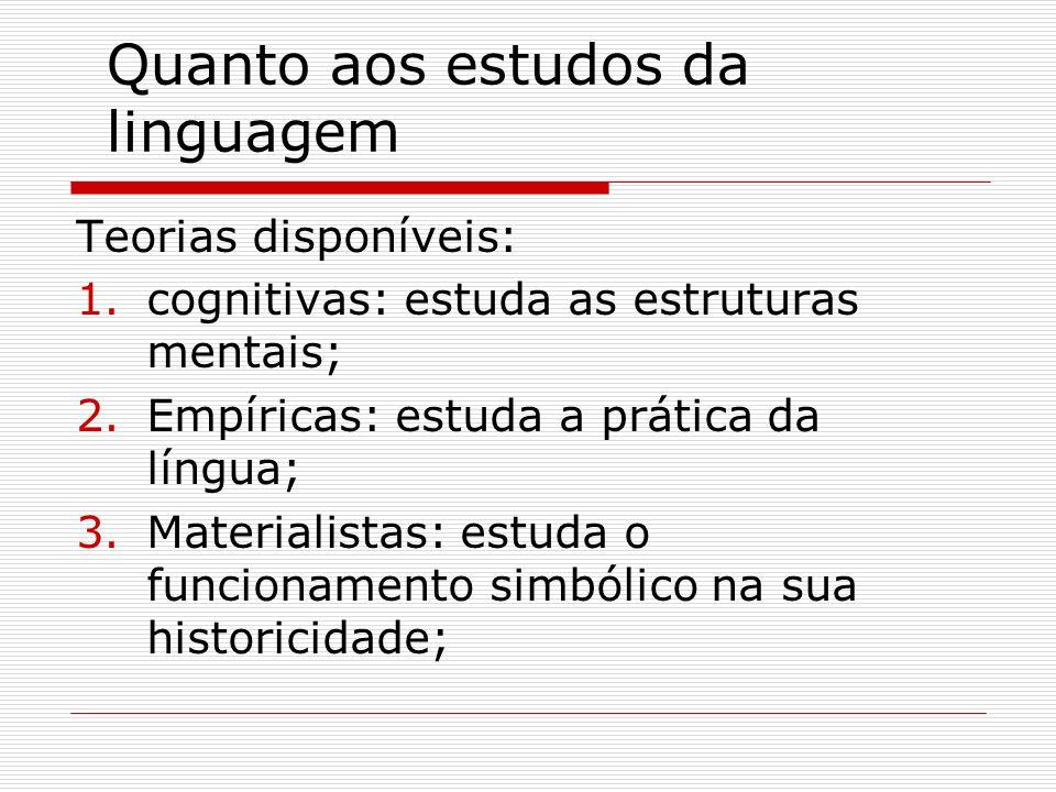 Quanto aos estudos da linguagem