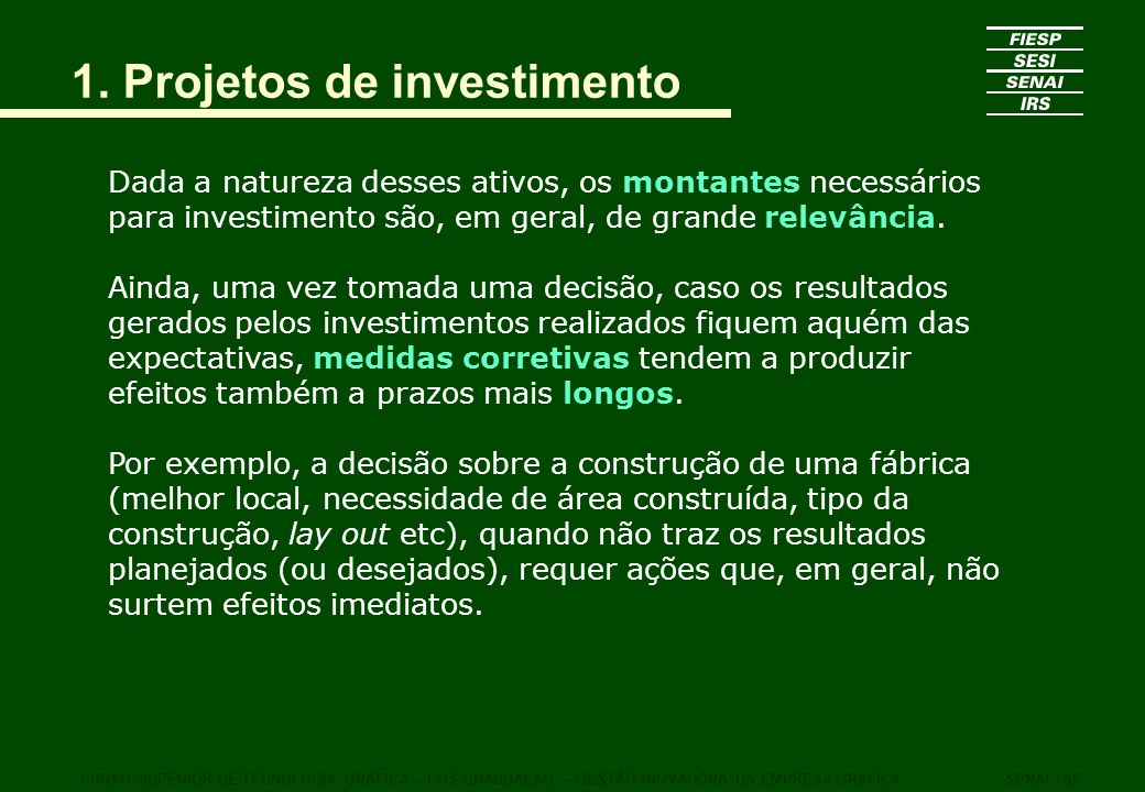 1. Projetos de investimento