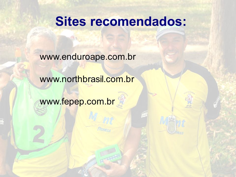 Sites recomendados: www.northbrasil.com.br www.fepep.com.br