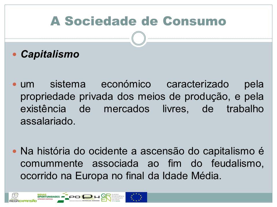 A Sociedade de Consumo Capitalismo