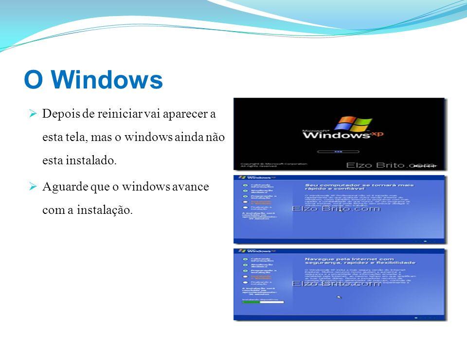 O WindowsDepois de reiniciar vai aparecer a esta tela, mas o windows ainda não esta instalado.