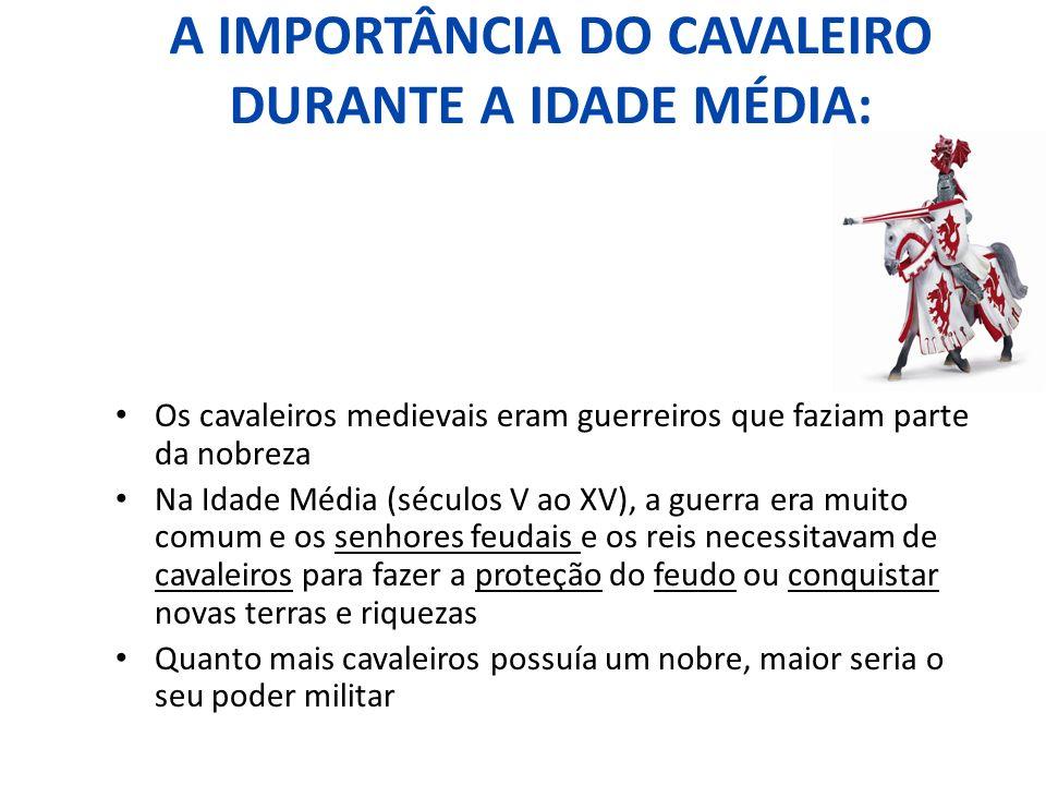 A IMPORTÂNCIA DO CAVALEIRO DURANTE A IDADE MÉDIA: