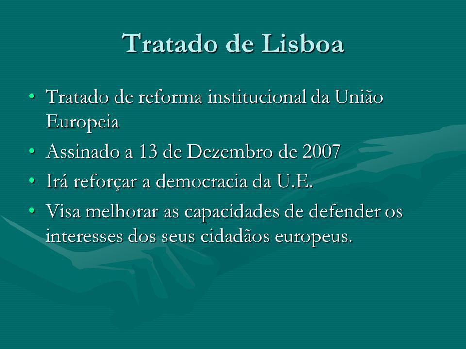 Tratado de Lisboa Tratado de reforma institucional da União Europeia