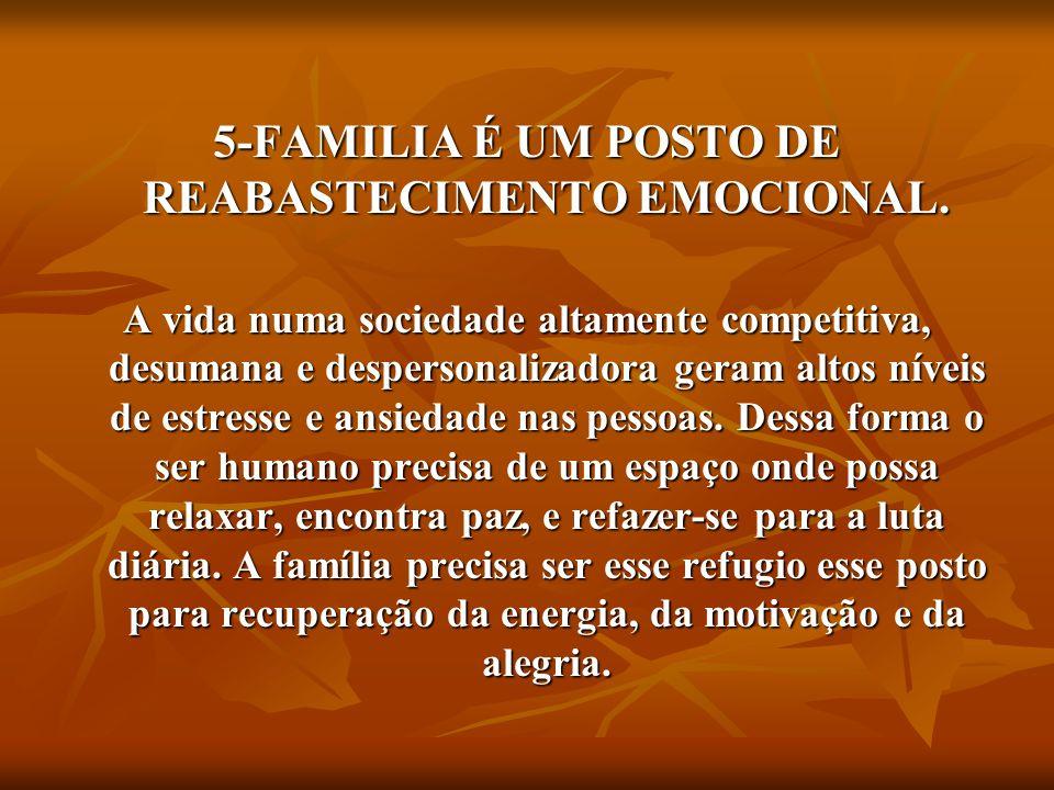 5-FAMILIA É UM POSTO DE REABASTECIMENTO EMOCIONAL.