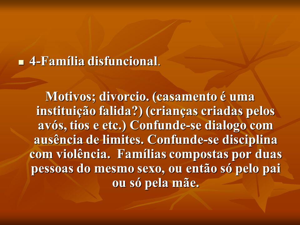 4-Família disfuncional.