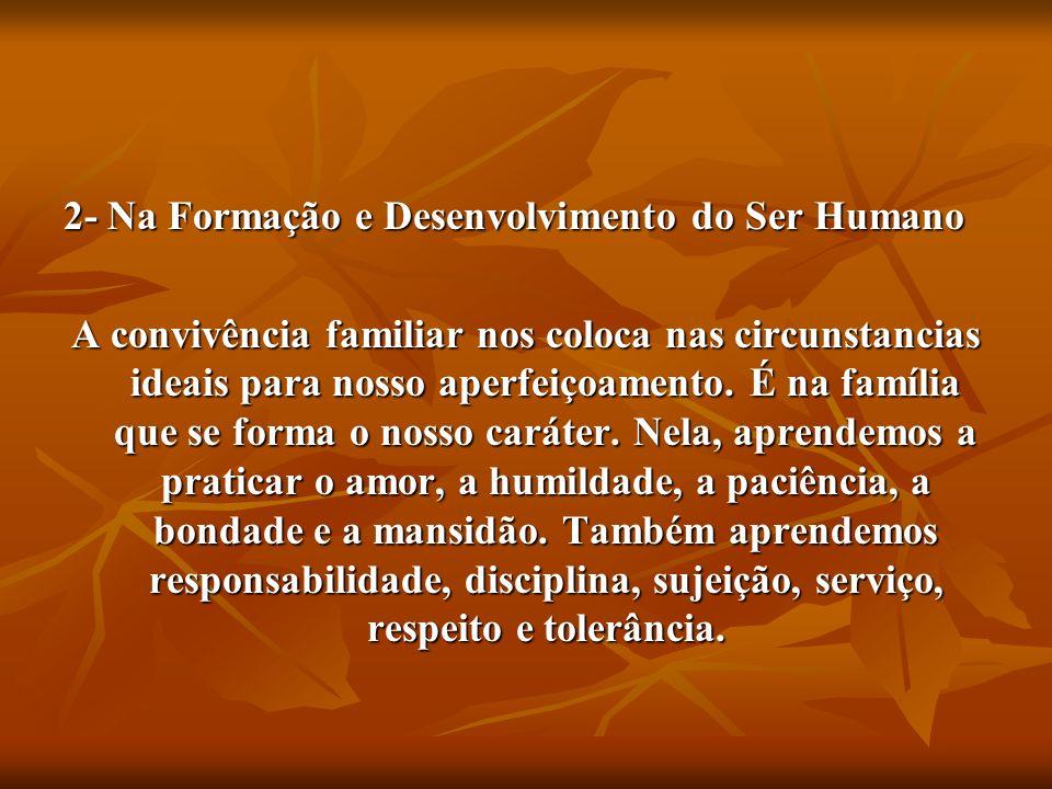 2- Na Formação e Desenvolvimento do Ser Humano