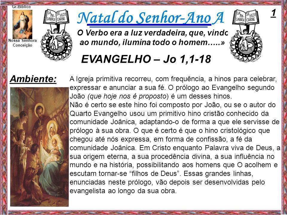 EVANGELHO – Jo 1,1-18 1 Ambiente: